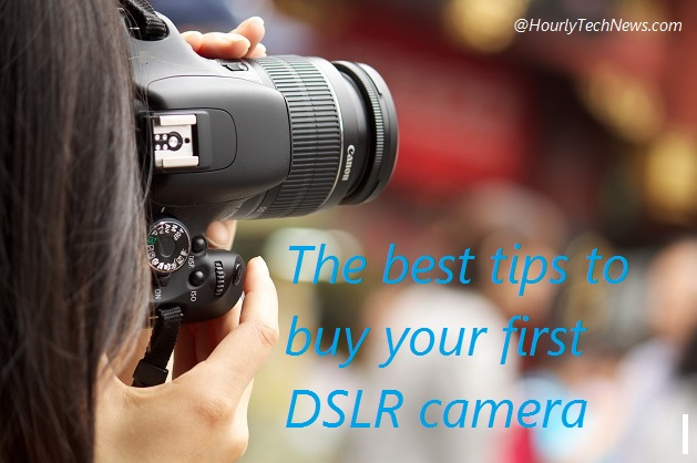 The best tips to buy your first DSLR camera