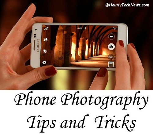 phone photography 10 tips and tricks how to make pro photos with your phone